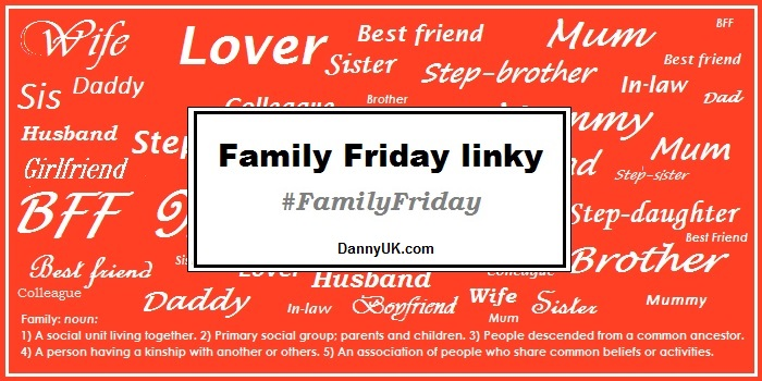 Family Friday linky – #FamilyFriday