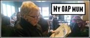 My OAP mum
