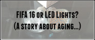 FIFA 16 or LED bulbs? A story of aging