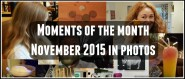 Moments of the month – November 2015