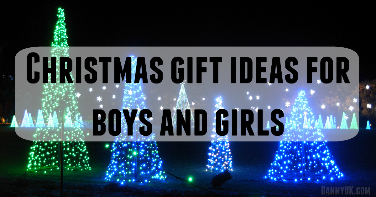 Christmas gift ideas for boys and girls